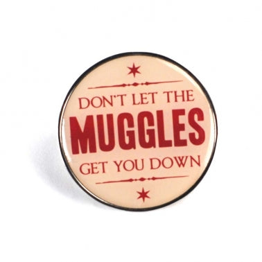 Don't let the muggles get you down Pin Badge