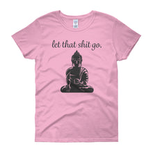 Let That Shit Go - Women's T-Shirt - Pink