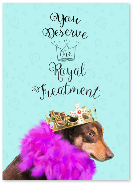 Royal Treatment Mother's Day Card