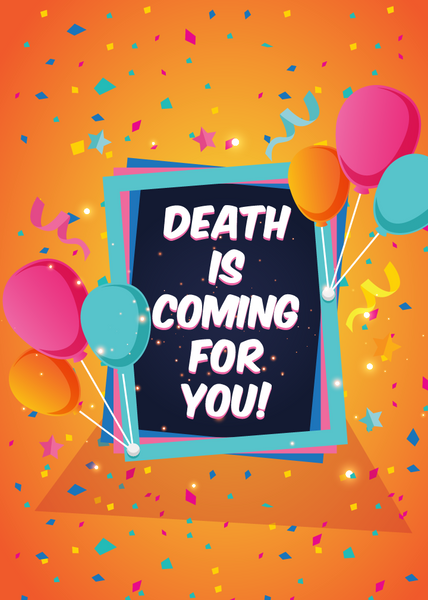 Death is Coming Birthday Card