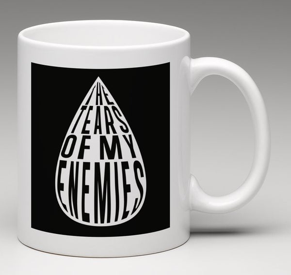 The Tears of My Enemies Funny Mug