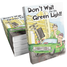 Don't Wait for the Green Light! (Signed)
