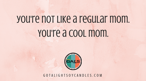 You're Not Like a Regular Mom You're a Cool Mom Quote 16oz Mason Jar Soy Wax Organic Candle, [product_type], Got A Light Soy Candles, [variant_title]