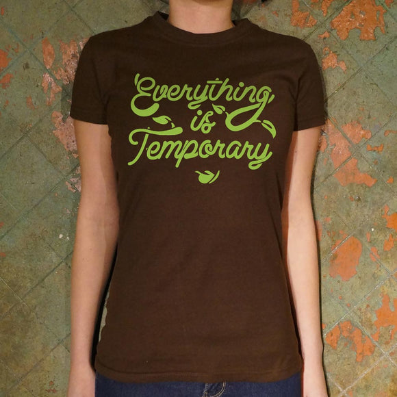 Womens Everything Is Temporary T-Shirt