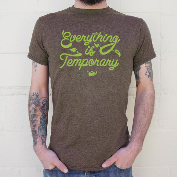 Mens Everything Is Temporary T-Shirt