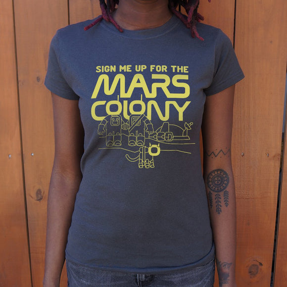 Womens Sign Me Up For The Mars Colony T-Shirt