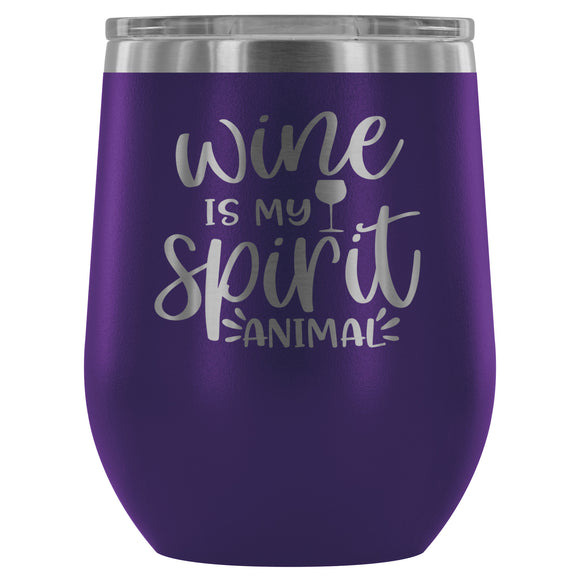 Stainless Steel Wine Tumbler - Wine is my Spirit Animal (12oz)