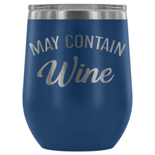 Stainless Steel Wine Tumbler - May Contain Wine (12oz)