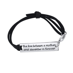 The Love Between a Mother and Daughter is Forever - Strap Bracelet