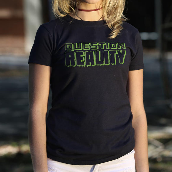 Womens Question Reality T-Shirt