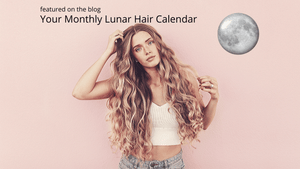 Lunar Hair Calendar COMING SOON!!!