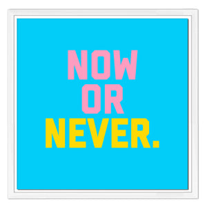 "CUADRO ENMARCADO ""NOW OR NEVER"""