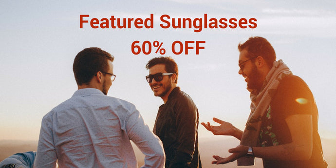 May Featured Collection - Sunglasses 60% OFF