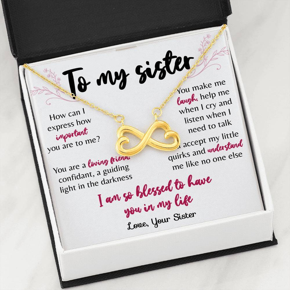 To My Sister - Infinity - You are a Loving Friend