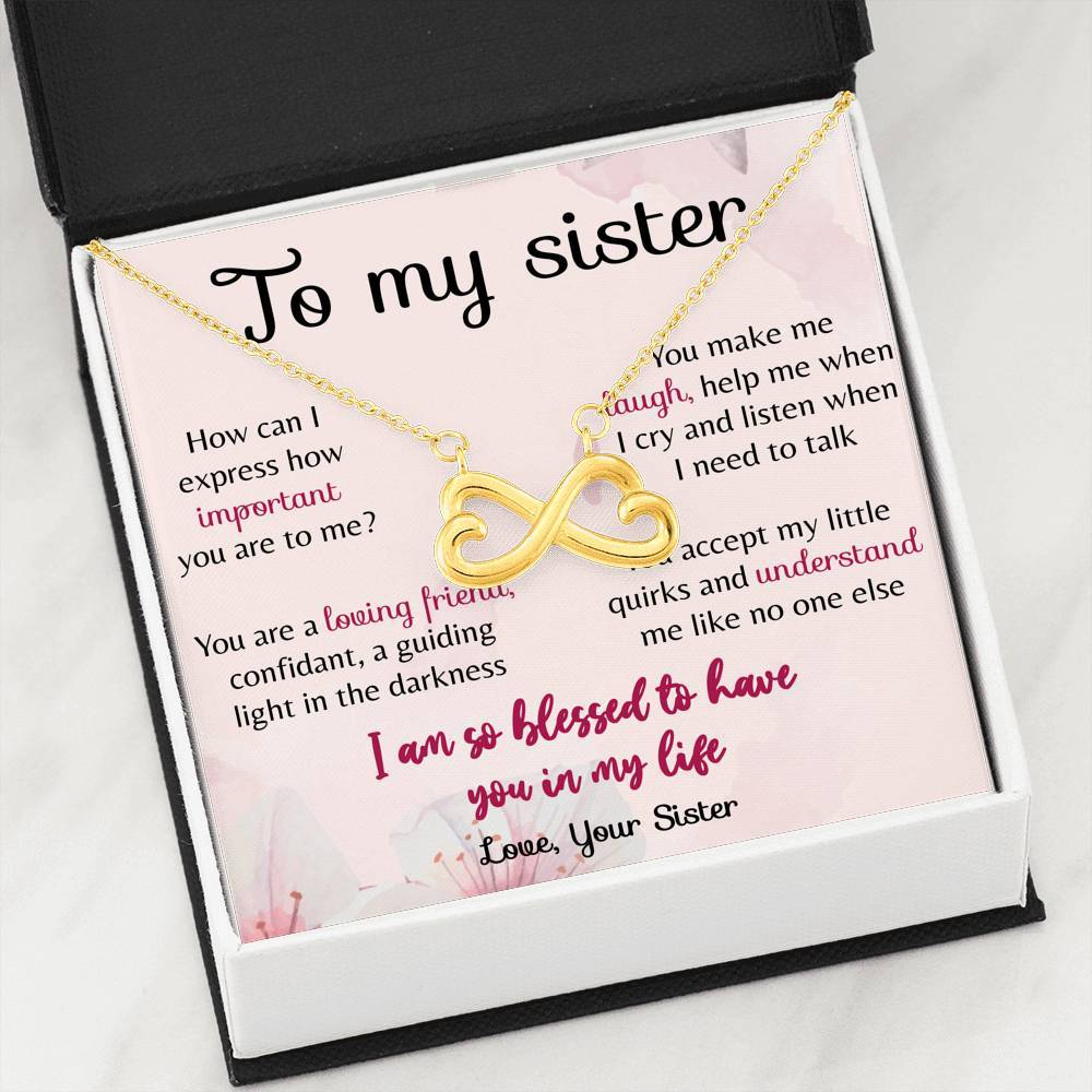 To My Sister - Infinity - I am so Blessed to have you in My Life