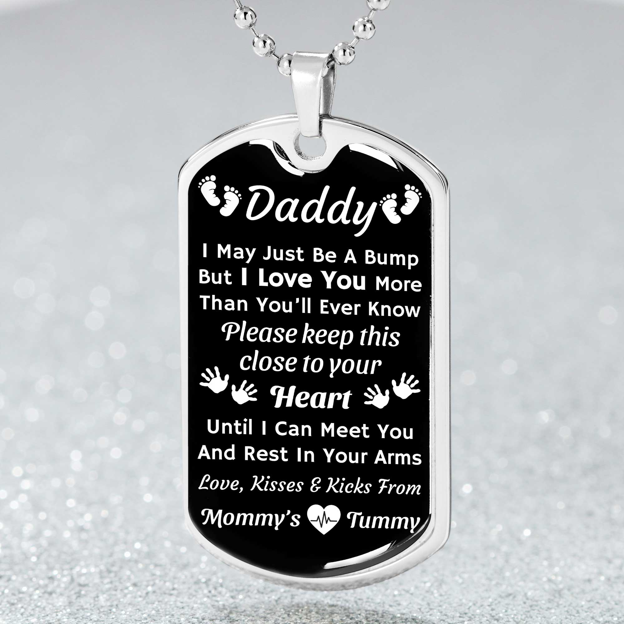 Daddy I May Just Be A Bump But I Love You - Dog Tag