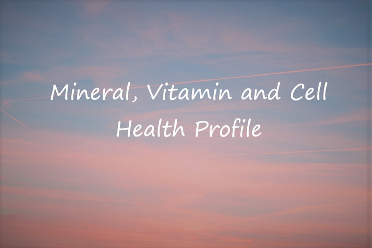 Mineral, Vitamin and Cell Health Profile