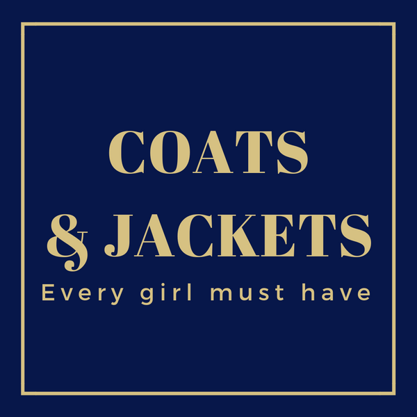 Coats & Jackets Every Girl Must Have