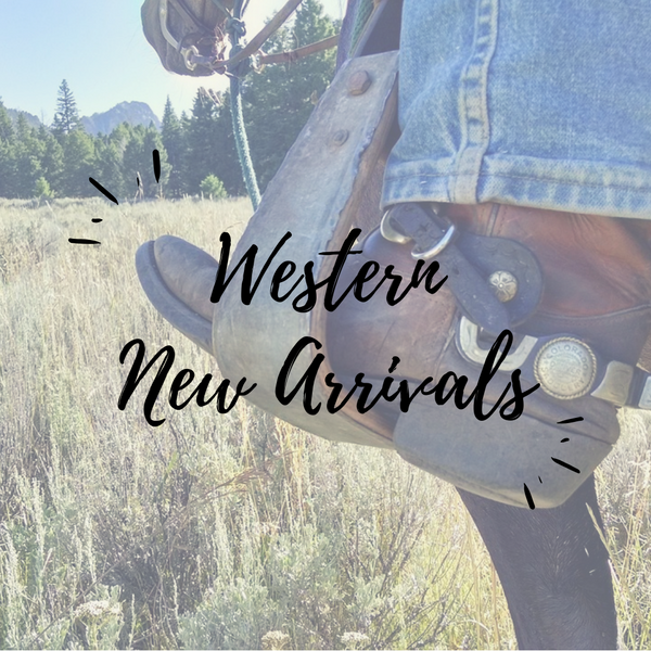 Saddle Up! Western New Arrivals are Here.