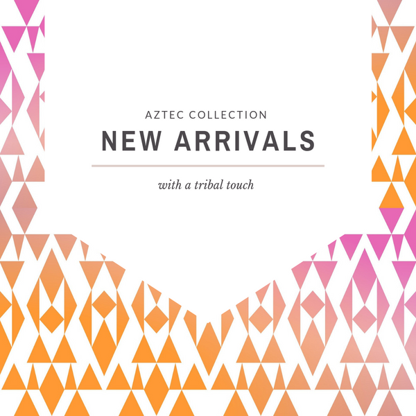 Tribal-Inspired New Arrivals