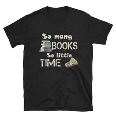 So Many Books So Little Time Short-Sleeve Unisex T-Shirt
