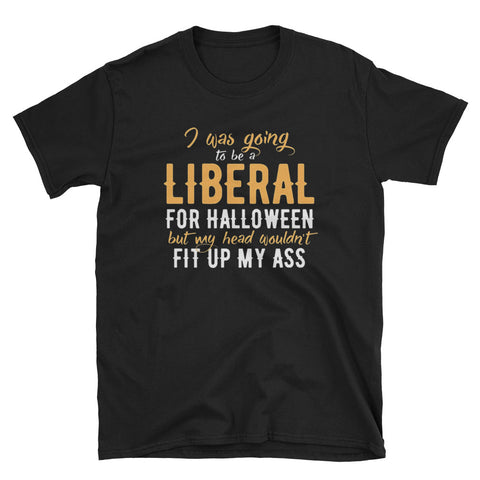 Boo I was going to be a Liberal for Halloween