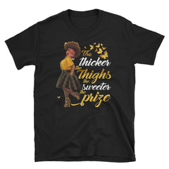 Thicker Thighs Sweeter Prize Short-Sleeve Unisex T-Shirt, Black Women T-shirt