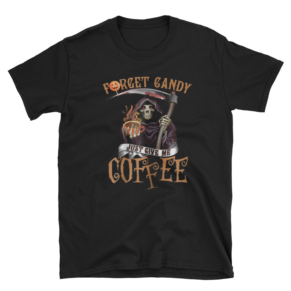 Forget Candy Just Give Me Coffee