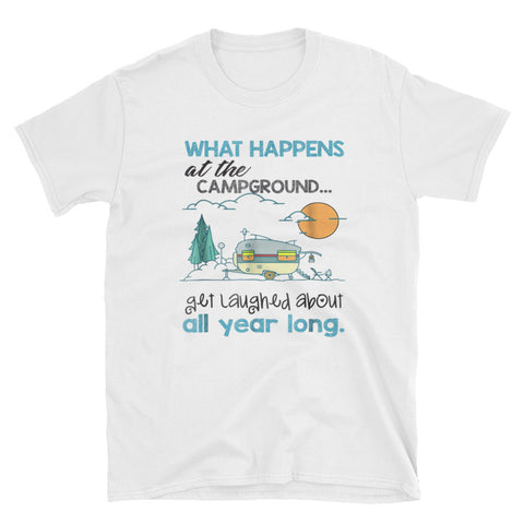 What Happends Of  The Campground Camping T-shirt