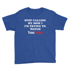 Stop Calling My Mom I'm Trying To Watch Youtube Youth Short Sleeve T-Shirt, Kids T-shirt
