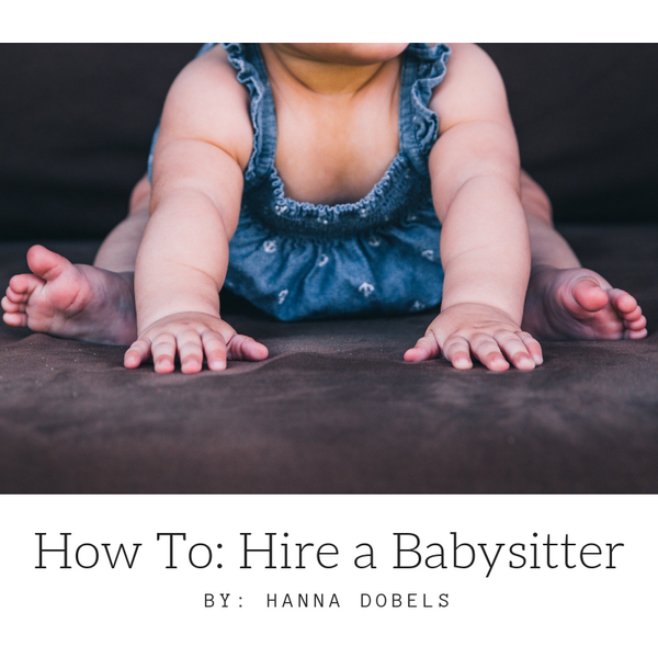How To: Hire a Babysitter