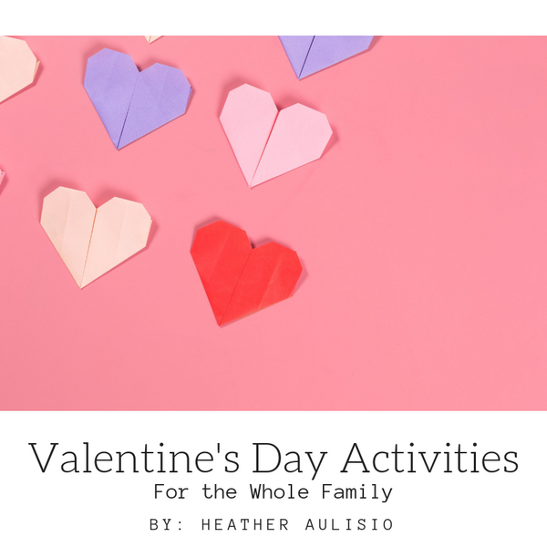 5 Valentine's Day Activities For The Whole Family