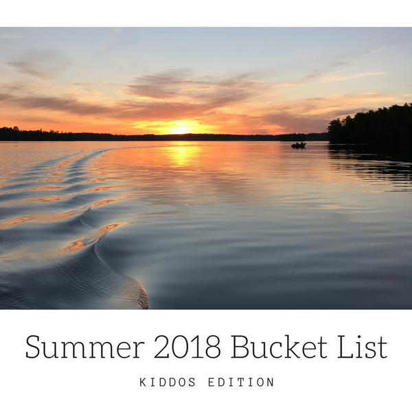 Summer 2018 Bucket List: Kiddos Edition!
