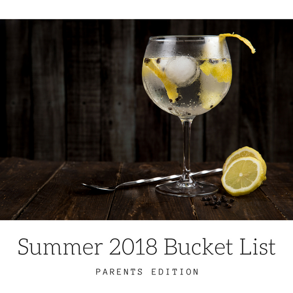 Summer 2018 Bucket List: Parents Edition!