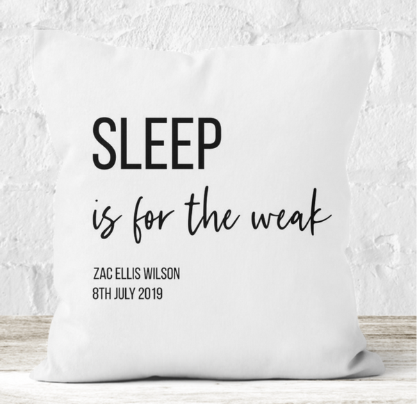 Personalised Cushion | Sleep is for the Weak