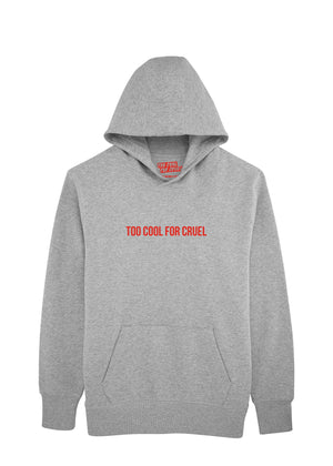 TOO COOL FOR CRUEL HOODIE (unisex)