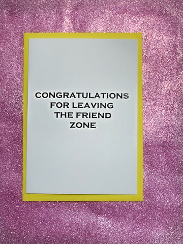 Congratulations For Leaving The Friend zone