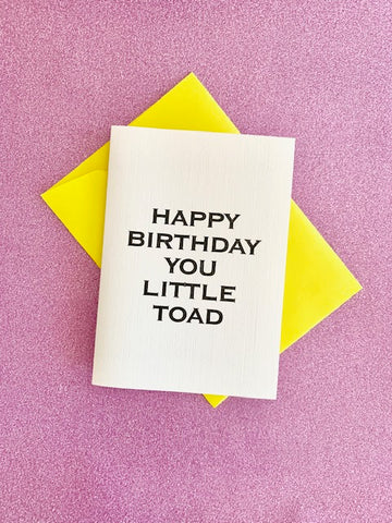 Happy Birthday You Little Toad