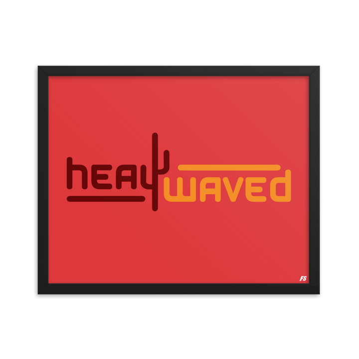 Heat Waved Framed poster