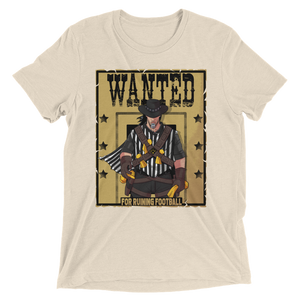 Wanted For Ruining Football Referee Short sleeve t-shirt
