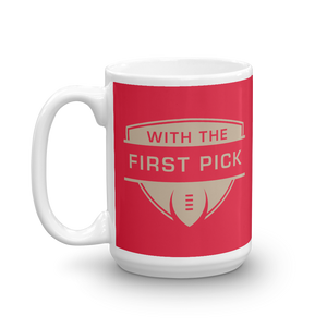 With the First Pick Mug