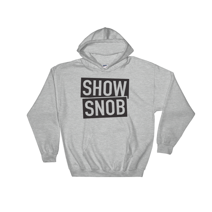 Show Snob Hooded Sweatshirt