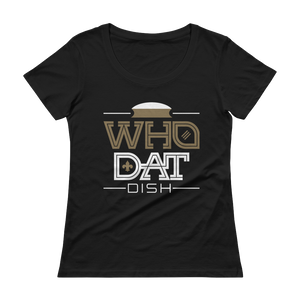 Women's Who Dat Dish  Scoopneck T-Shirt