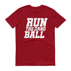 Run The Dang Ball Men's Short-Sleeve T-Shirt