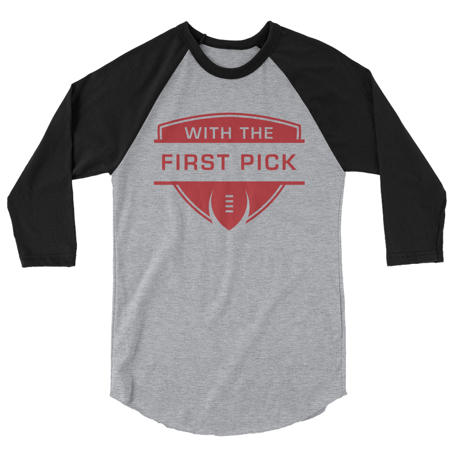 With the First Pick 3/4 sleeve raglan shirt