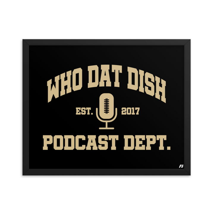 Who Dat Dish Podcast Department Premium Matte Framed Poster