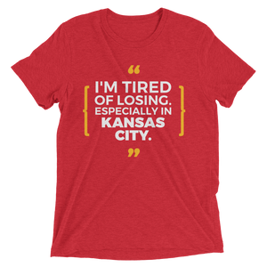 Tired of Losing in Kansas City T-Shirt