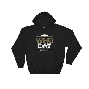 Who Dat Dish Hooded Sweatshirt