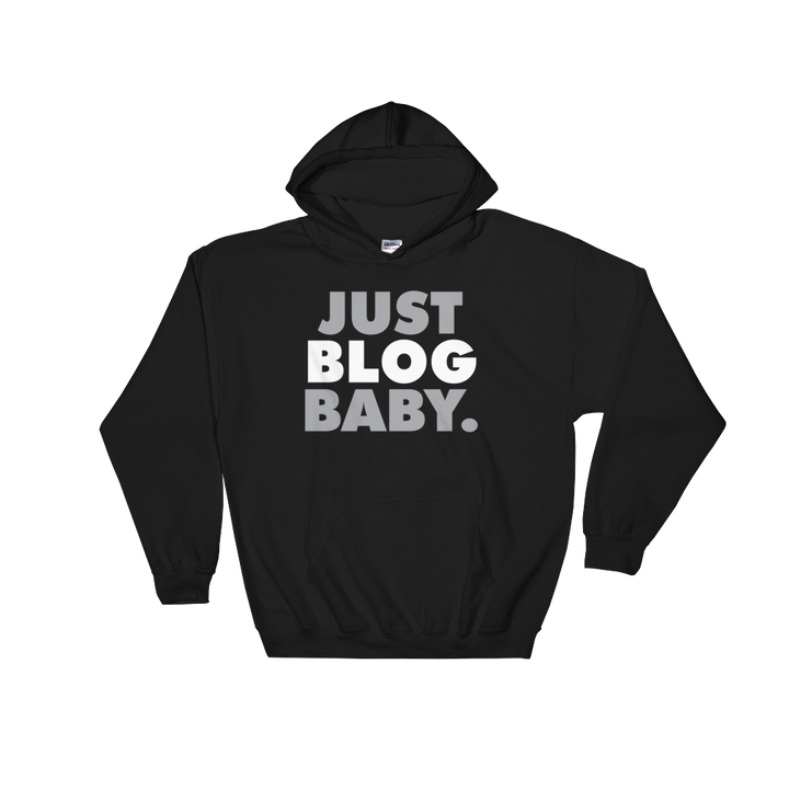 Just Blog Baby Hooded Sweatshirt