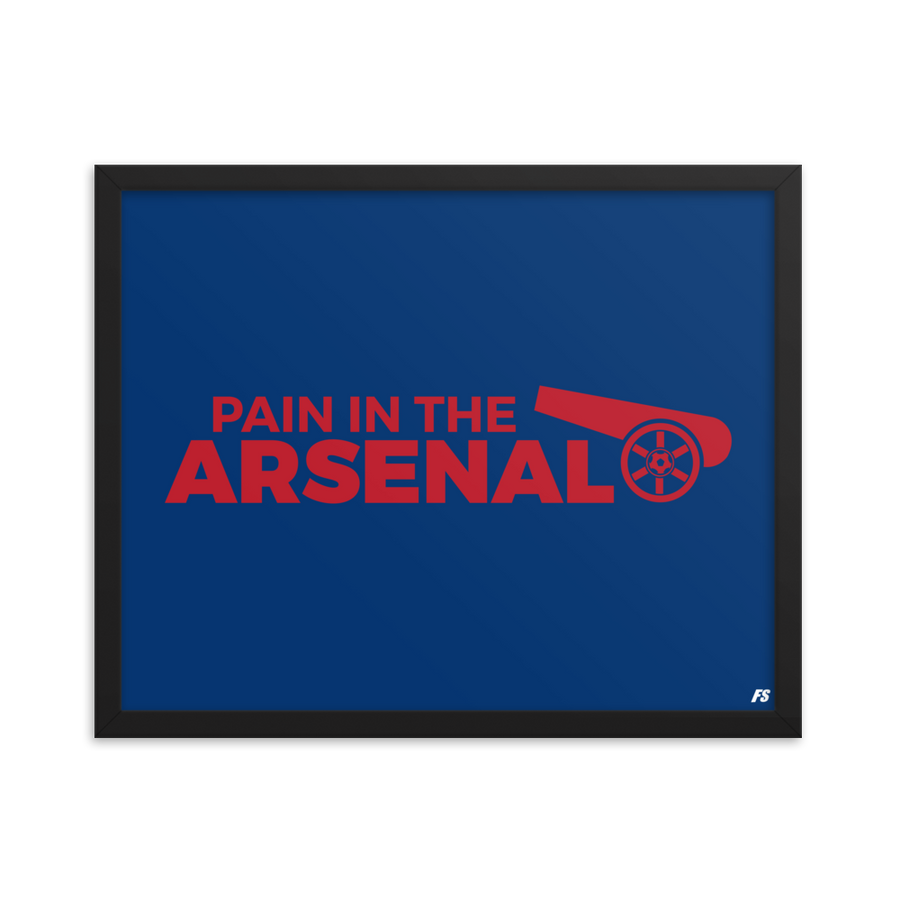 Pain in the Arsenal Premium Matte Framed Poster